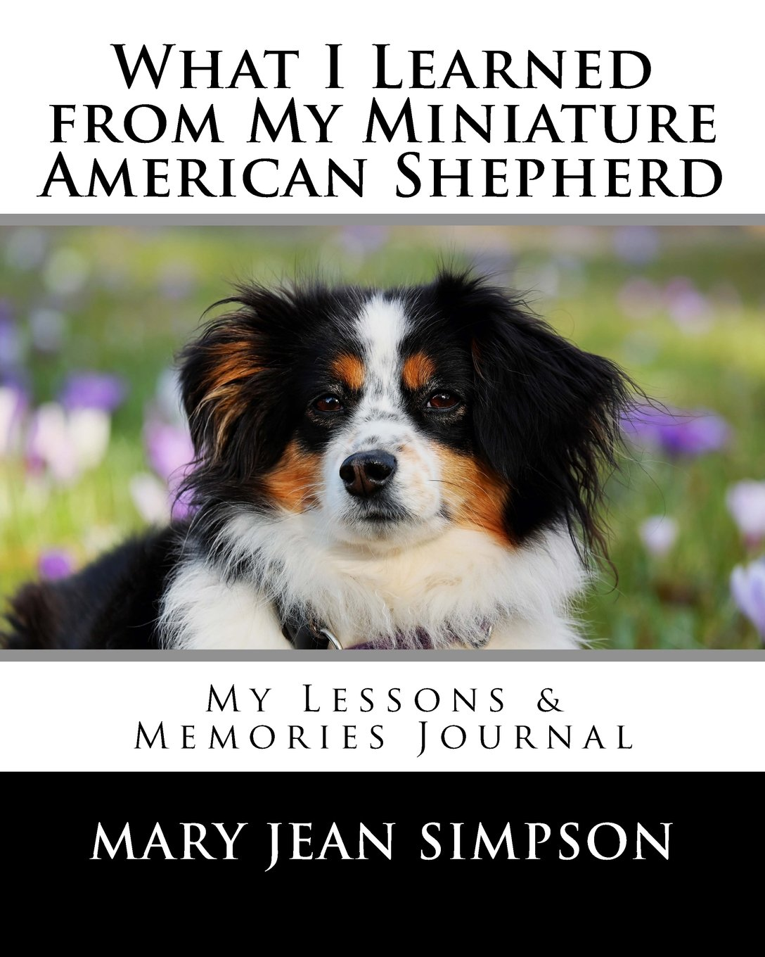 Download What I Learned from My Miniature American Shepherd: My Lessons & Memories Journal PDF