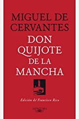 Don Quijote de la Mancha: Edición de Francisco Rico (Spanish Edition) Kindle Edition