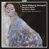 コルンゴルト:ヴァイオリンとピアノのための作品全集 (Korngold: Complete Works for Violin & Piano)