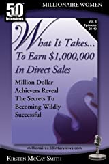 What It Takes... To Earn $1,000,000 In Direct Sales: Million Dollar Achievers Reveal the Secrets to Becoming Wildly Successful (Vol. 4) Paperback