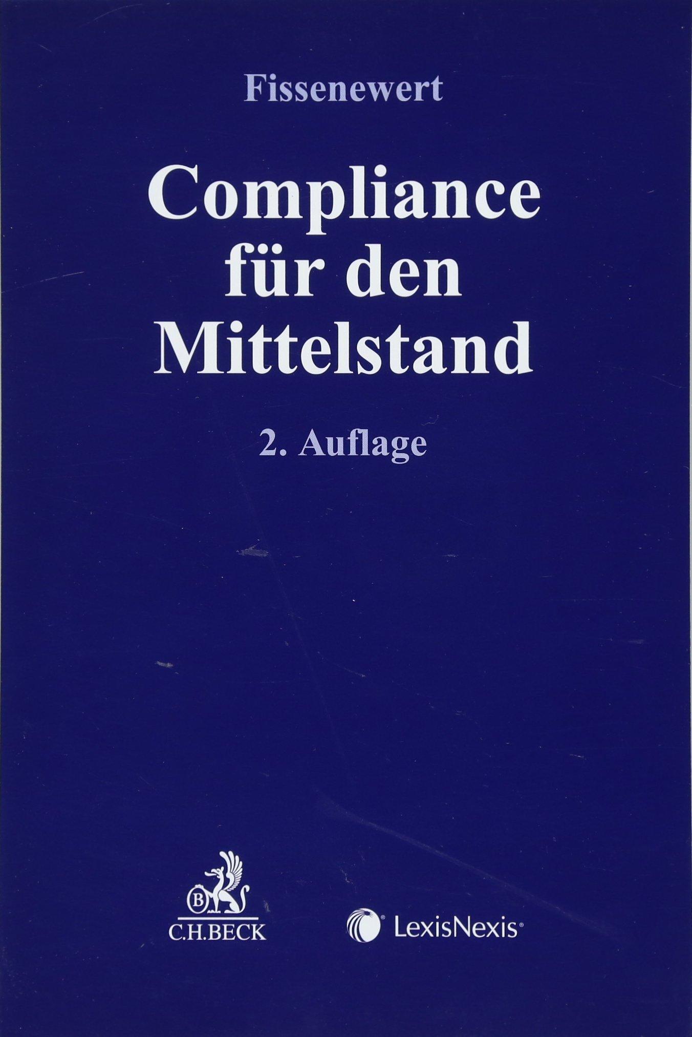 Compliance für den Mittelstand Taschenbuch – 5. April 2018 Peter Fissenewert Jens Bäumer Stefan Behringer Carsten Brachmann