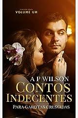 Contos Indecentes para Garotas Crescidas [Contos Eróticos] (A P Wilson) eBook Kindle