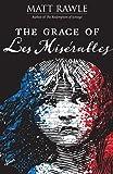 The Grace of Les Miserables (The Grace of Le Miserables)