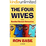 The Four Wives of the Sanibel Sunset Detective (The Sanibel Sunset Detective Mysteries Book 6)