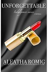 Unforgettable (Indulgence) Kindle Edition