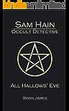 All Hallows' Eve (Sam Hain - Occult Detective #1)