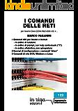I comandi delle reti: per l'esame Cisco CCNA R&S #200-125 (v6) (in riga ingegneria Vol. 122)