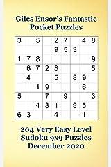 Giles Ensor's Fantastic Pocket Puzzles - 204 Very Easy Level Sudoku 9x9 Puzzles - December 2020 Paperback