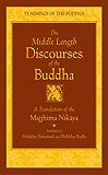 The Middle Length Discourses of the Buddha: A Translation of the Majjhima Nikaya (The Teachings of the Buddha) (English Edition)