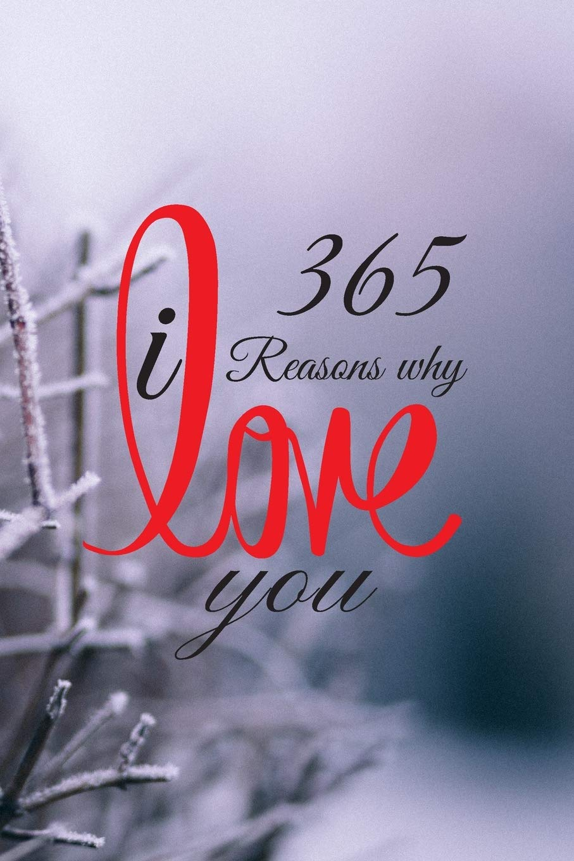 365 Reasons Why I Love You A Sentimental Journal Reasons Why You Love Someone Bar Lambda 9781659122596 Books