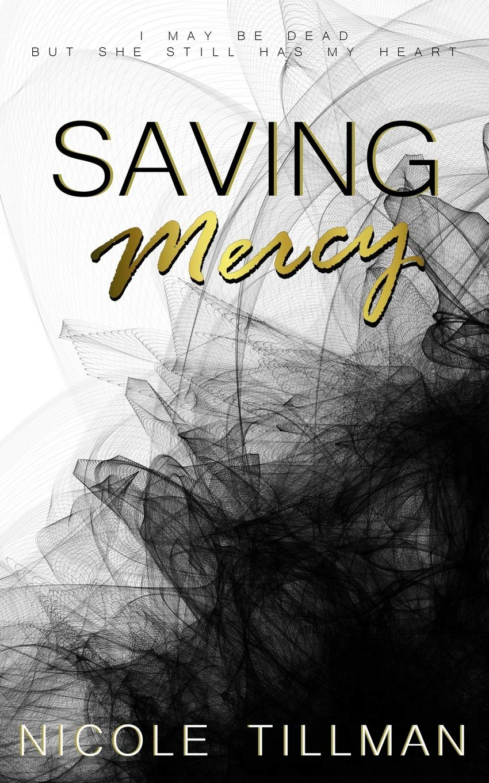 Saving Mercy Tillman Nicole 9781511590426 Amazon Com Books