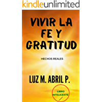 Vivir la Fe y Gratitud: Basado en Hechos Reales