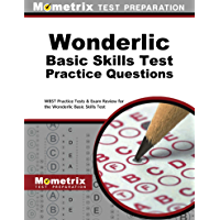 Wonderlic Basic Skills Test Practice Questions (First Set): WBST Practice Tests & Exam Review for the Wonderlic Basic Skills Test