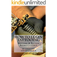 How To Learn Tattooing: Getting A Tattoo Apprenticeship