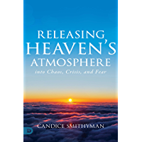 Releasing Heaven's Atmosphere into Chaos, Crisis, and Fear