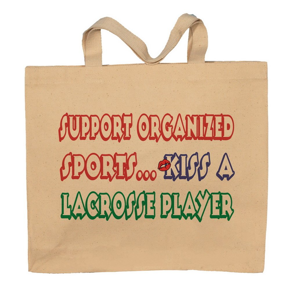 Support Organized Sports Kiss A Lacrosse Player Totebag Bag