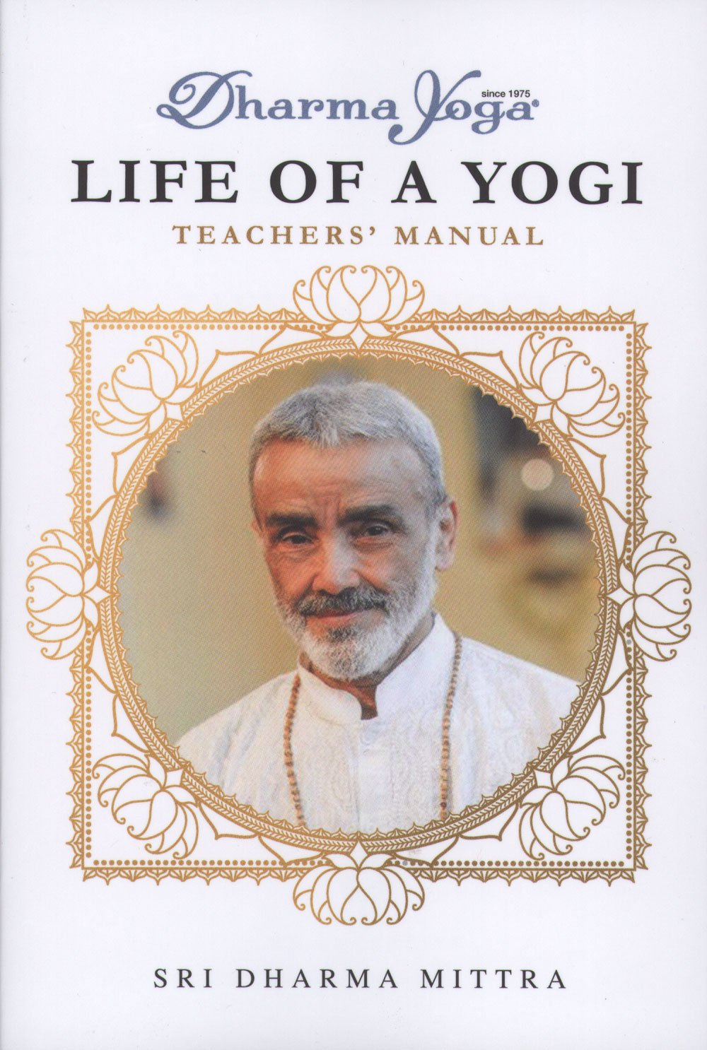 Life of a Yogi: Sri Dharma Mittra: 0744890931739: Amazon.com ...