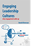 Engaging Leadership Cultures: why engagement adds up