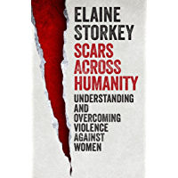 Scars Across Humanity: Understanding And Overcoming Violence Against Women