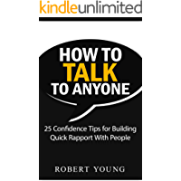 How to Talk to Anyone: 25 Confidence Tips for Building Quick Rapport With People