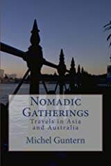 Nomadic Gatherings - Travels in Asia and Australia Kindle Edition