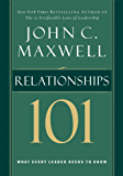 Relationships 101: What Every Leader Needs to Know (101 Series)