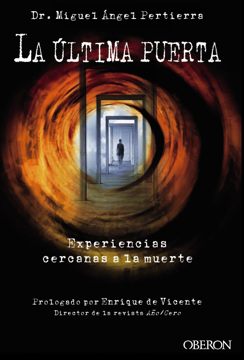 Read Online La última puerta / The last door: Experiencias Cercanas a La Muerte / Near-death Experiences (Spanish Edition) ebook