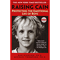 Raising Cain: Protecting the Emotional Life of Boys (English Edition)