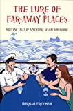 The Lure of Far-Away Places: Maritime Tales of Adventure Afloat and Ashore