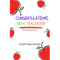Congratulation New Teachers | Daily Planner Notebook: Activities Journal for today (Cute Book for Kids, Girls, Boys, School and Students) (English Edition)