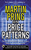 Pring on Price Patterns: The Definitive Guide to Price Pattern Analysis and Intrepretation