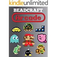 Beadcraft Arcade: Over 100 classic video game and Nintendo-themed patterns for fuse beads: Mario, Zelda, Pac-man, Tetris, Space Invaders and more! (English Edition)