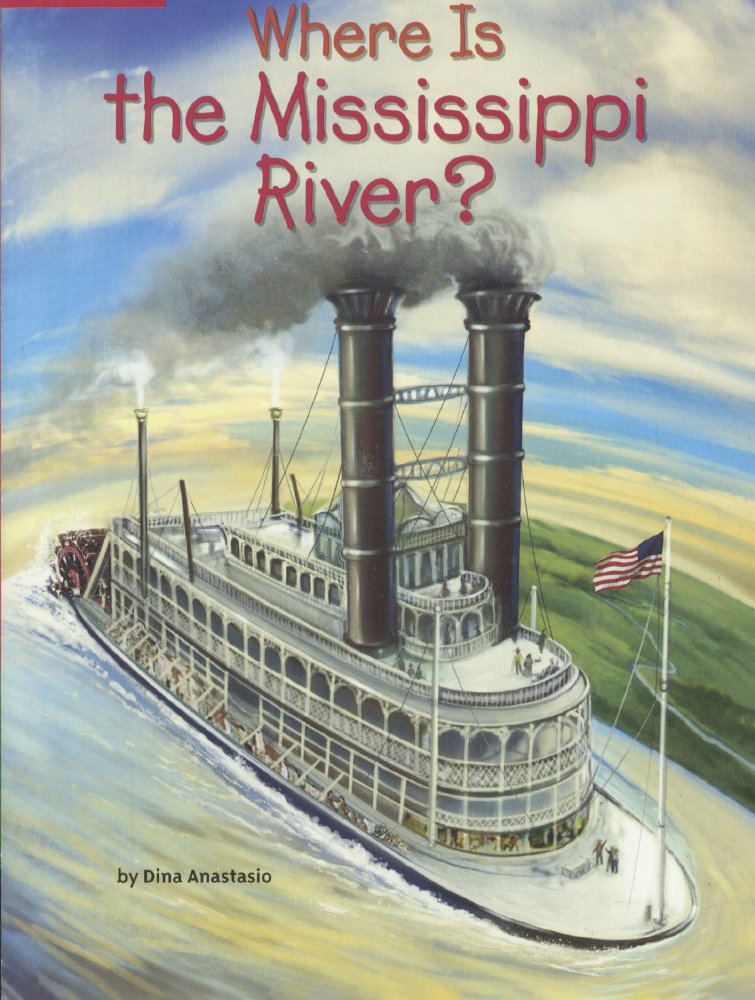Read Online Where Is The Mississippi River? (Turtleback School & Library Binding Edition) ebook