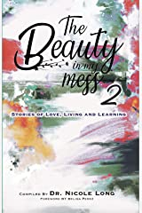 The Beauty In My Mess Vol 2: Stories of Love, Learning and Living Kindle Edition