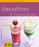 Smoothies & Fruchtshakes (GU KüchenRatgeber_2005)