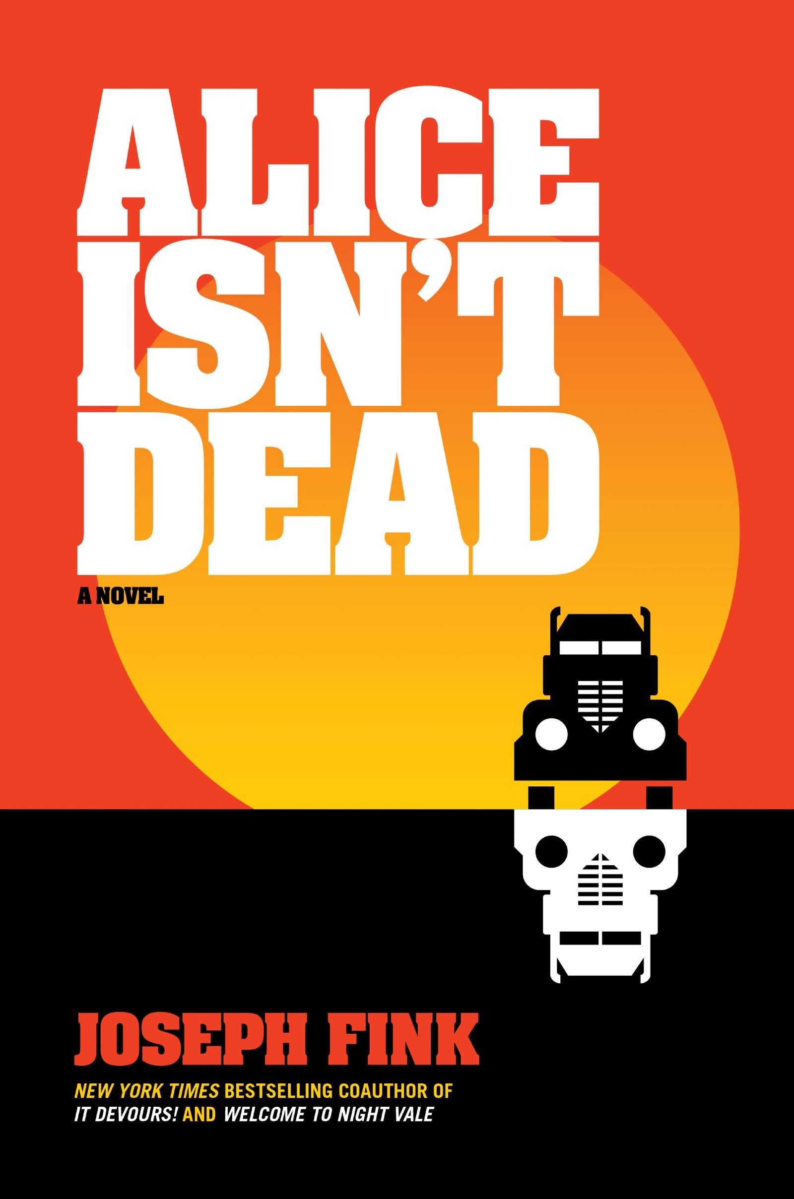 amazon alice isn t dead a novel joseph fink horror