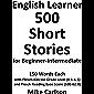 English Learner 500 Short Stories for Beginner-Intermediate (English Edition)