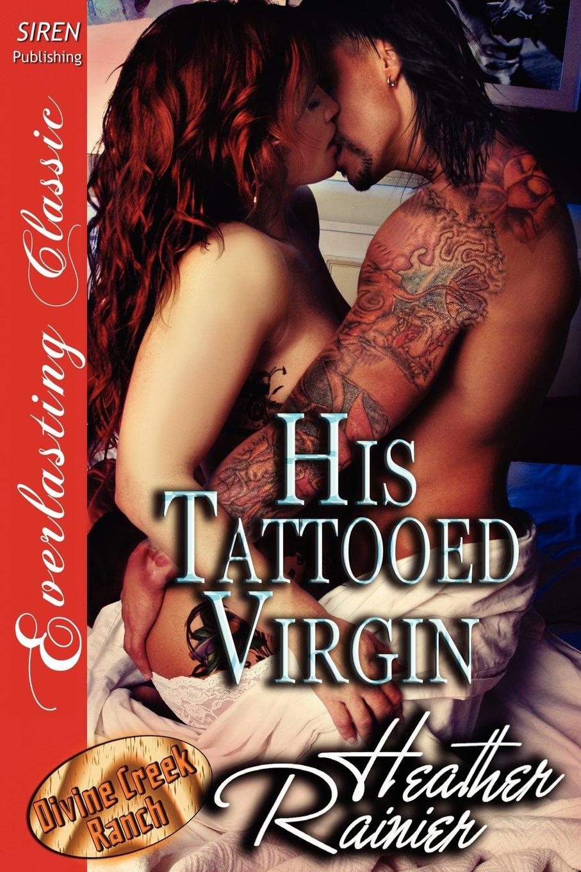 His Tattooed Virgin [Divine Creek Ranch 12] (Siren Publishing Everlasting Classic) (Divine Creek Ranch: Siren Publishing Everlasting Classic) ebook