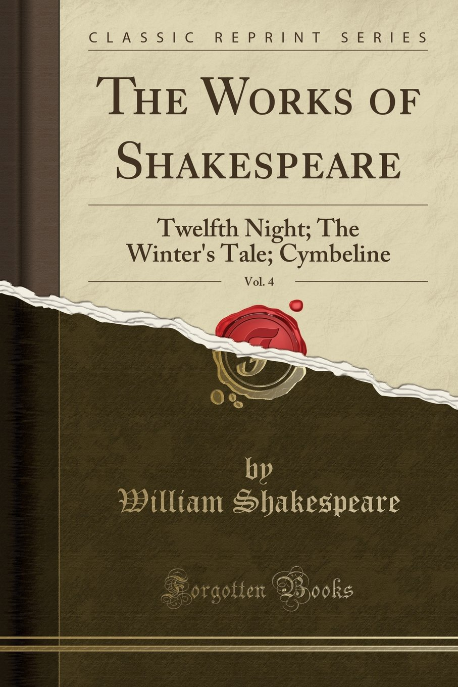 Read Online The Works of Shakespeare, Vol. 4: Twelfth Night; The Winter's Tale; Cymbeline (Classic Reprint) pdf