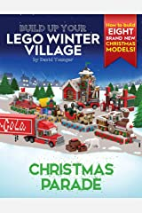 Build Up Your LEGO Winter Village: Christmas Parade Paperback