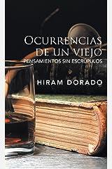 Ocurrencias De Un Viejo: Pensamientos Sin Escrúpulos (Spanish Edition) Hardcover