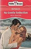 No Gentle Seduction