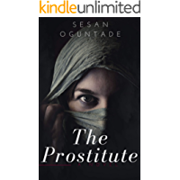 The Prostitute: A story of extreme love, fury and jealousy