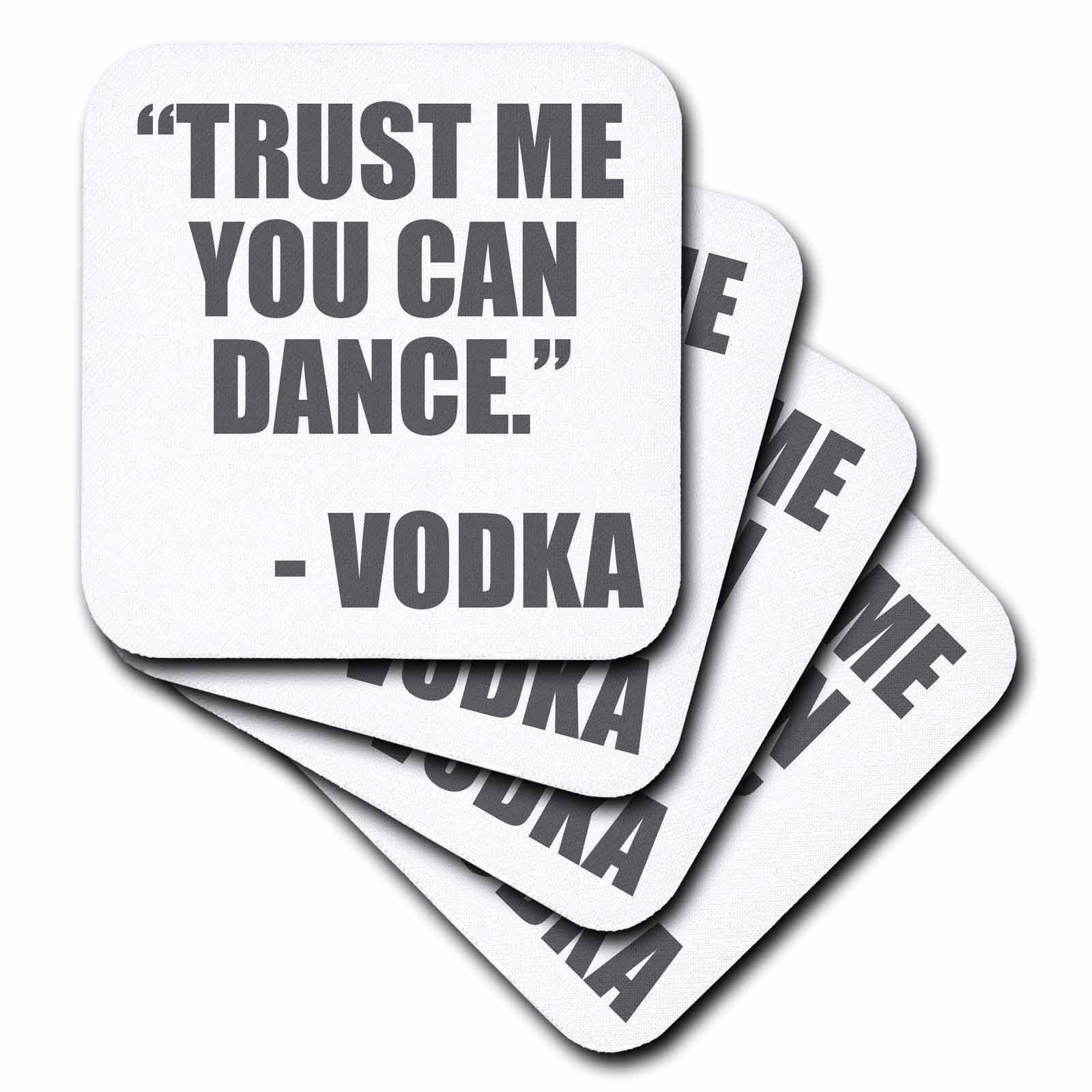 3dRose cst_163892_1 Trust Me You Can Dance Vodka, Grey Soft Coasters, Set of 4