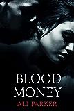 Blood Money: (A Gritty Bad Boy Romance) (Bad Money Series Book 1)