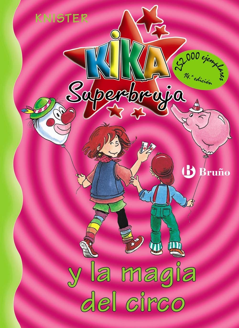 Kika Superbruja y la magia del circo Castellano - A Partir ...