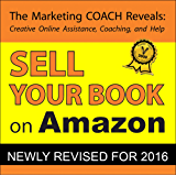 Sell Your Book on Amazon: Book Marketing Tips Guaranteed to Increase Book Sales for Print on Demand and Self Publishing Writers