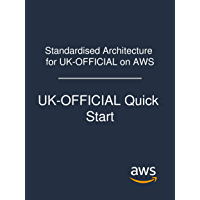 Standardised Architecture for UK-OFFICIAL on AWS: UK-OFFICIAL Quick Start