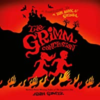 The Grimm Conclusion: A Tale Dark & Grimm, Book 3
