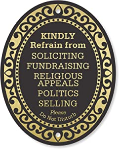 """SmartSign Premium No Soliciting Sign, Kindly Refrain from Soliciting Fundraising Religious Appeals Politics Selling Please Do Not Disturb Door Sign 